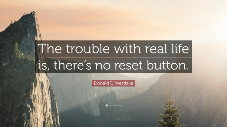 1133033-Donald-E-Westlake-Quote-The-trouble-with-real-life-is-there-s-no.jpg