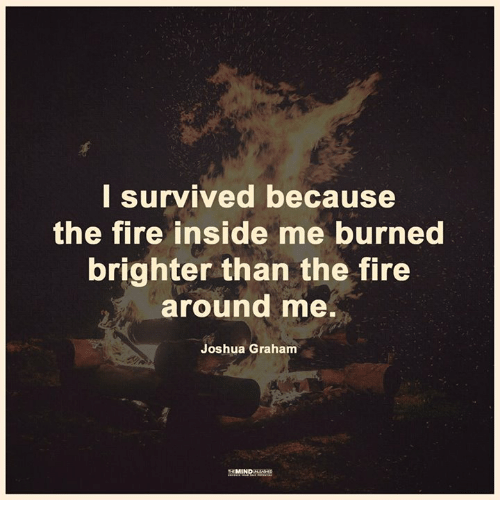 i-survived-because-the-fire-inside-me-burned-brighter-than-20485757.png