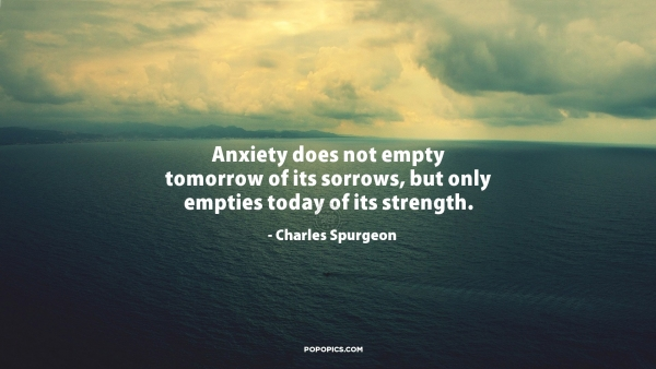 Anxiety-does-not-Quotes-by-Charles-Spurgeon-By-POPOPICS.jpg