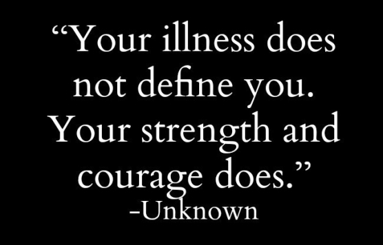 e2809cyour-illness-does-not-define-you-your-strength-and-courage-does-e2809d.jpg