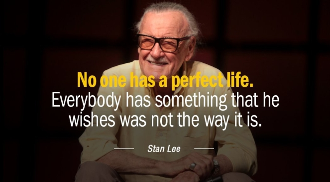 Quotation-Stan-Lee-No-one-has-a-perfect-life-Everybody-has-something-that-120-77-04