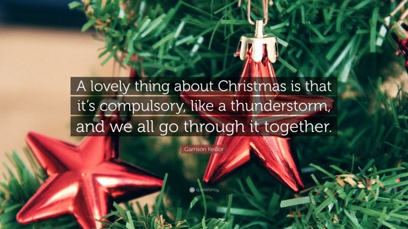 38384-Garrison-Keillor-Quote-A-lovely-thing-about-Christmas-is-that-it-s.jpg