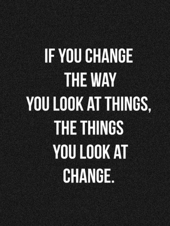 Inspirational-picture-quote-if-you-chance-the-way-you-look-at-things-the-things-you-look-at-change.jpg